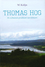 Kolijn, W.-Thomas Hog, de verbannen predikant van Kiltearn (nieuw)
