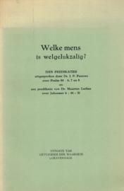 Paauwe, Ds. J.P. en Luther, Dr. Maarten-Welke mens is welgelukzalig?