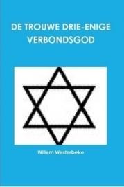 Westerbeke, Willem-De trouwe drieenige Verbondsgod (nieuw)
