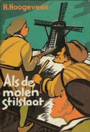 Hoogeveen, H.-Als de molen stilstaat
