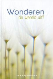 Agteresch, Dr. H.J. (e.a.)-Wonderen... de wereld uit? (nieuw)