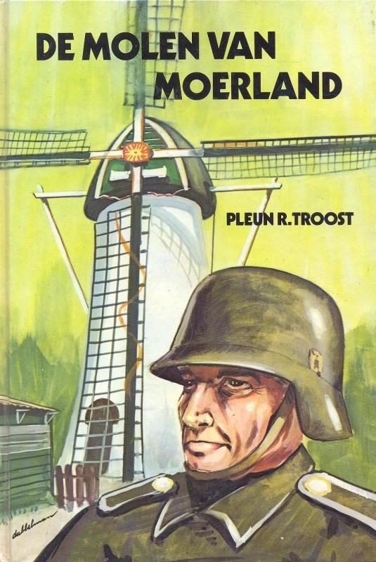 Troost, Pleun R.-De molen van Moerland