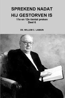Lamain, Ds. W.C.-Sprekend nadat hij gestorven is (11e en 12e tiental preken) (nieuw)