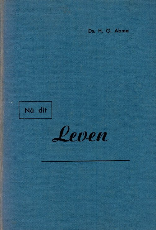 Abma, Ds. H.G.-Na dit leven
