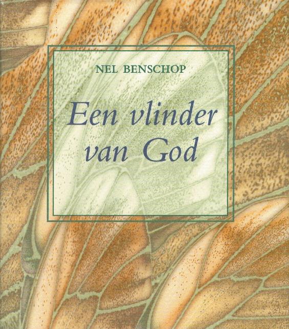 Benschop, Nel-Een vlinder van God