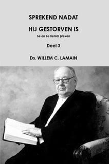 Lamain, Ds. W.C.-Sprekend nadat hij gestorven is (5e en 6e tiental preken) (nieuw)