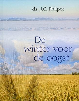 Philpot, J.C. en Boven, ds. B.J. van-De winter voor de oogst (nieuw)