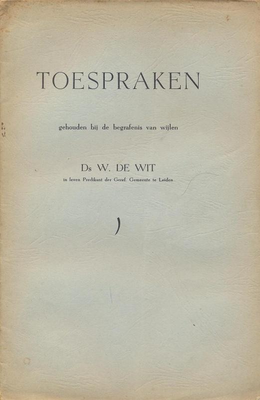 Verhagen, Ds. A. (e.a.)-Toespraken gehouden bij de begrafenis van ds. W. de Wit