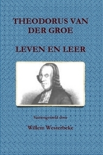 Westerbeke, Willem-Theodorus van der Groe, Leven en leer (nieuw, licht beschadigd)