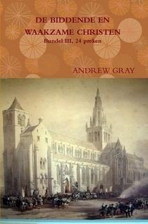 Gray, Andrew-De biddende en waakzame Christen, deel 3 (nieuw)