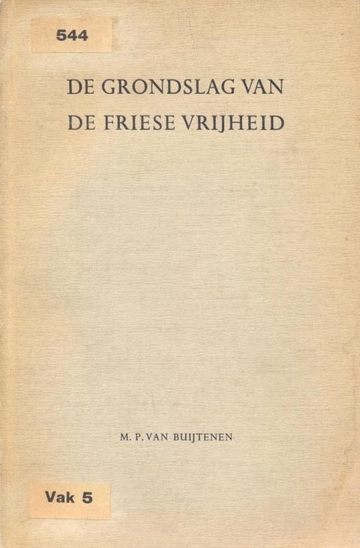 Buijtenen, M.P. van-De Grondslag der Friese Vrijheid