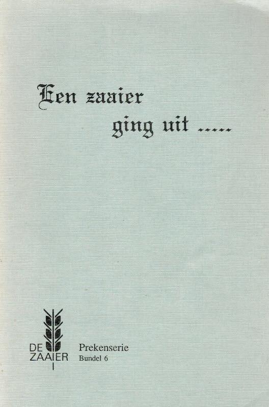 Haaren, Ds. J. van (e.a.)-Een zaaier ging uit... (bundel 6)