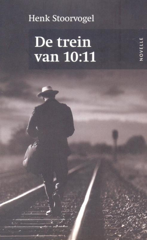 Stoorvogel, Henk-De trein van 10:11