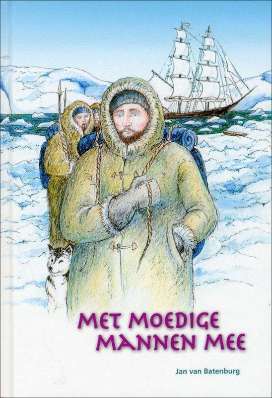 Batenburg, Jan van-Met moedige mannen mee (nieuw)