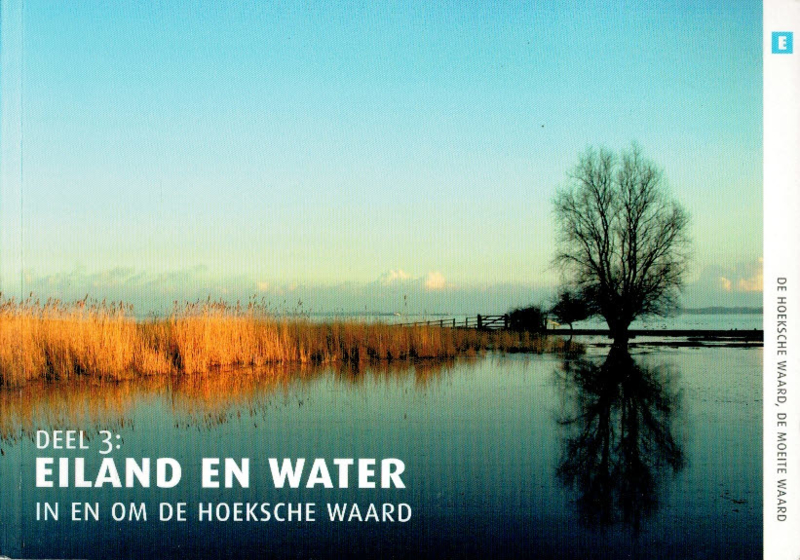 Besteman, Erik (e.a.)-Eiland en water in en om de Hoeksche Waard (deel 3)
