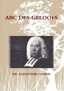 Comrie, Dr. Alexander-ABC des Geloofs (nieuw)