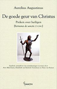 Augustinus, Aurelius-De goede geur van Christus (nieuw)