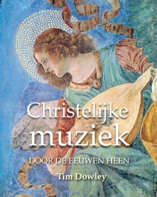 Dowley, Tim-Christelijke muziek door de eeuwen heen (nieuw)