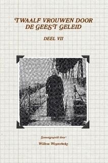 Westerbeke, Willem (samenst.)-Twaalf vrouwen door de Geest geleid (deel 7) (nieuw)