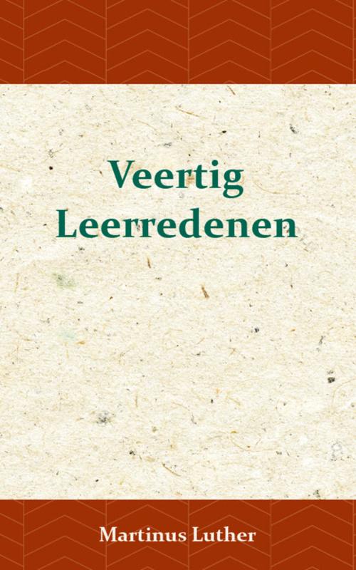 Luther, Martinus-Veertig Leerredenen (nieuw)
