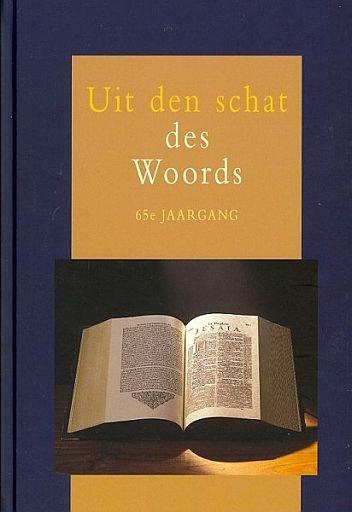 Karels, Ds. W.J. (e.a.)-Uit den schat des Woords 65e jaargang (nieuw)