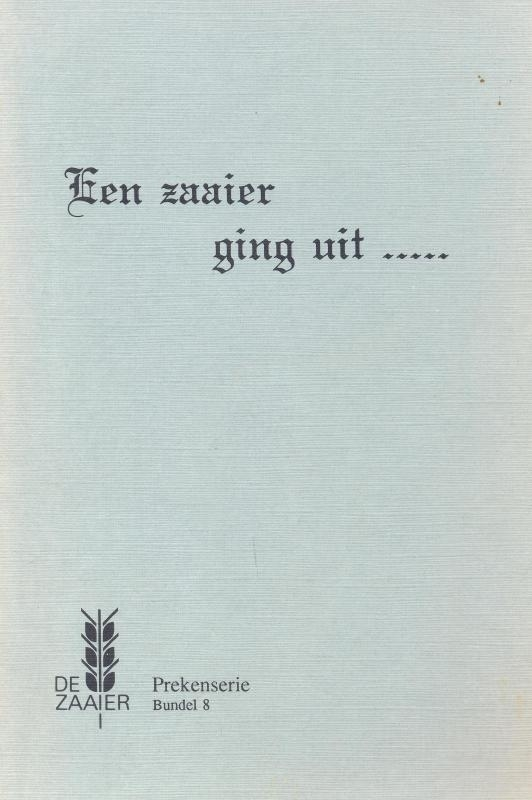 Haaren, Ds. J. van (e.a.)-Een zaaier ging uit... (bundel 8)
