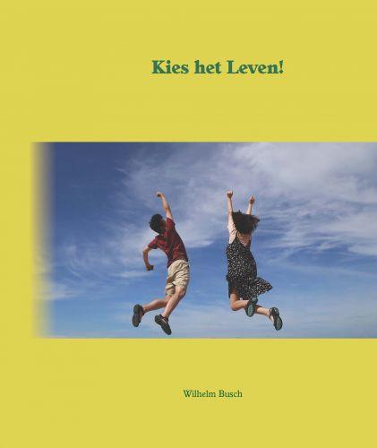 Busch, Wilhelm-Kies het Leven! (nieuw)