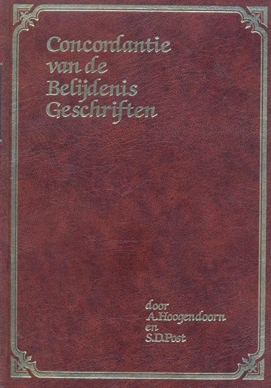 Hoogendoorn, A. en Post, S.D.-Concordantie van de Belijdenis Geschriften