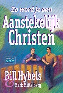 Hybels, Bill & Mittelberg, Mark-Zo word je een aanstekelijk Christen (en Handboek)