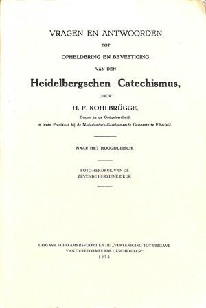Kohlbrugge, Dr. H.F.-Vragen en antwoorden Heidelbergschen Catechismus