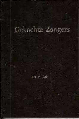 Blok, Ds. P. en Kooten, ds. H. van-Gekochte zangers