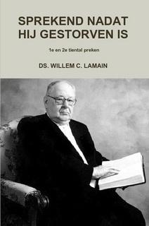 Lamain, Ds. W.C.-Sprekend nadat hij gestorven is (1e en 2e tiental preken) (nieuw)