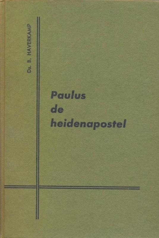 Haverkamp, Ds. B.-Paulus de heidenapostel