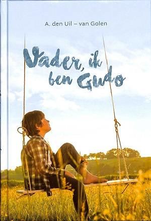 Uil van Golen, A. den-Vader, ik ben Gudo (nieuw)