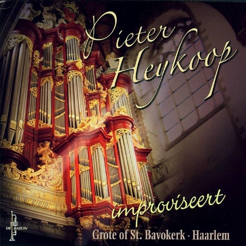 Heykoop, Pieter-Improvisaties in de Grote of St. Bavokerk Haarlem