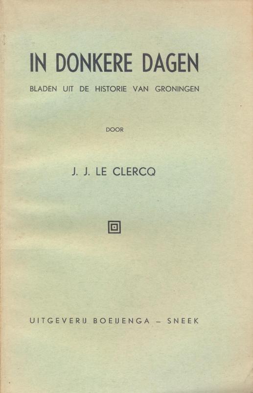 Clercq, J.J. le-In donkere dagen