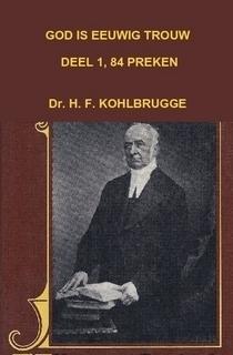 Kohlbrugge, Dr. H.F.-God is eeuwig trouw, deel 1, 84 Preken (nieuw)