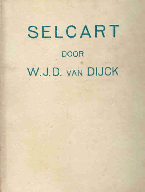 Dijck, W.J.D. van-Selcart
