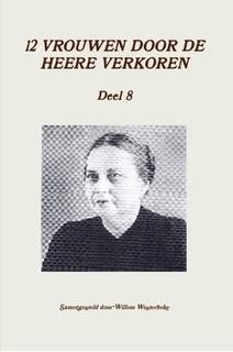 Westerbeke, Willem (samenst.)-Twaalf vrouwen door de Heere verkoren (deel 8) (nieuw)