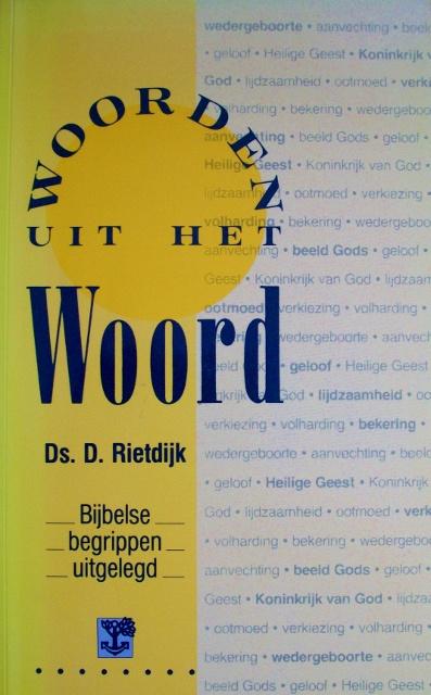 Rietdijk, Ds. D.-Woorden uit het Woord
