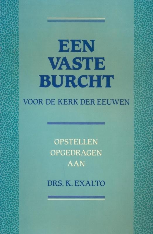 Bergh, Ds. C. van den Bergh en Reuver, Drs. A. de-Een vaste burcht voor de kerk der eeuwen