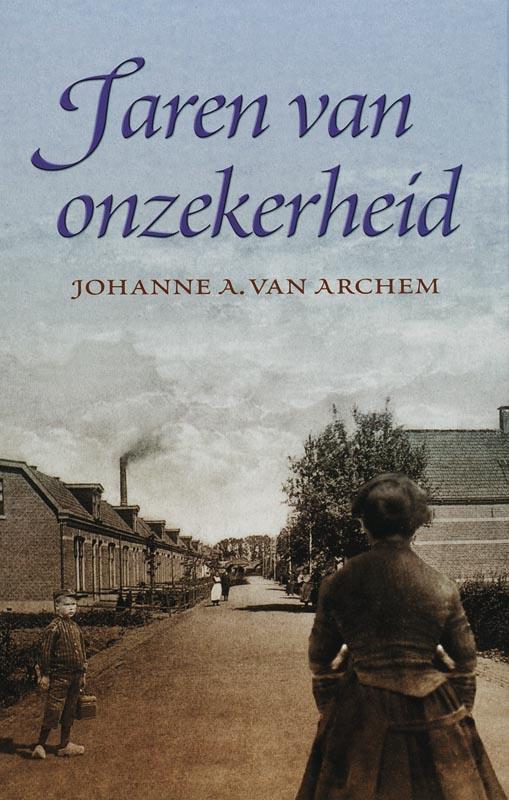 Archem, Johanne A. van-Jaren van onzekerheid