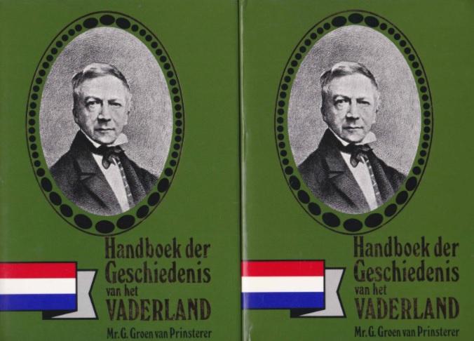Groen van Prinsterer, Mr. G.-Handboek der Geschiedenis van het Vaderland