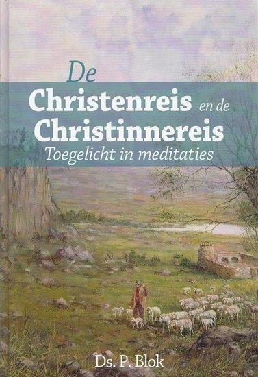 Blok, Ds. P.-De Christen- en Christinnereis toegelicht in meditaties (nieuw)