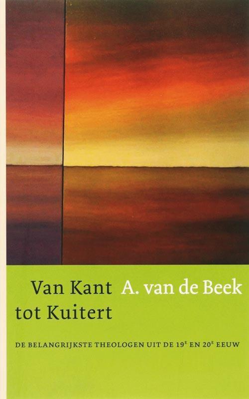 Beek, A. van de-Van Kant tot Kuitert