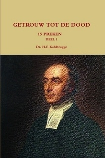 Kohlbrugge, Dr. H.F.-Preken deel 1, Getrouw tot de dood (nieuw)