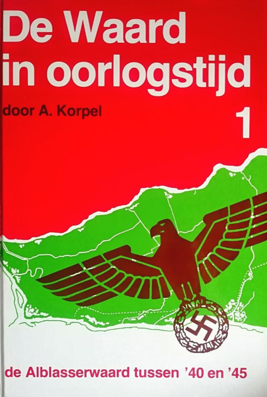 Korpel, A.-De Waard in oorlogstijd (3 delen)