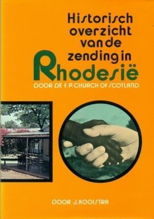 Kooistra, J.-Historisch overzicht van de zending in Rhodesie