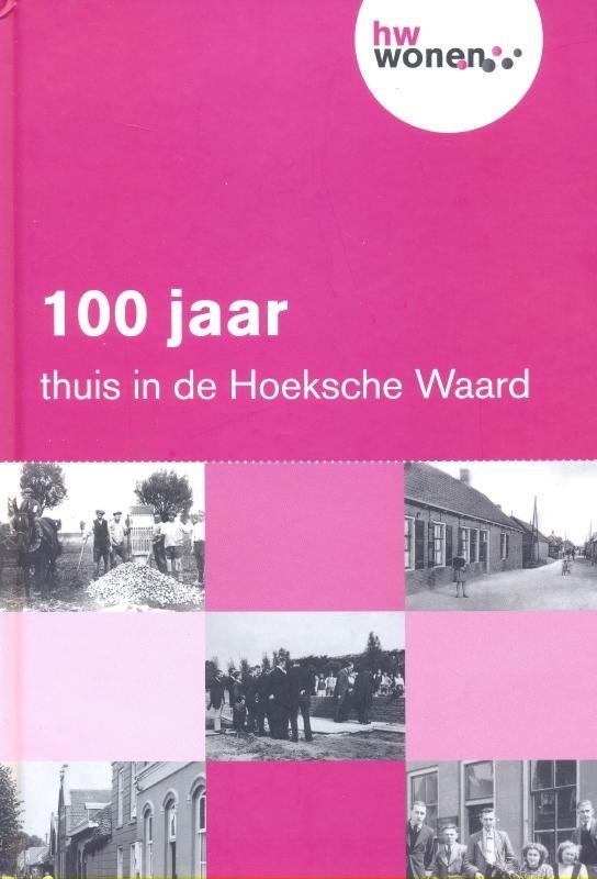 Brakel, Arjen van (eindredactie)-100 jaar thuis in de Hoeksche Waard