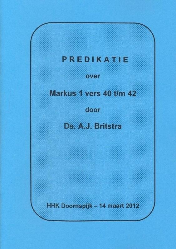 Britstra, Ds. A.J.-Predikatie over Markus 1 vers 40 t/m 42 (nieuw)